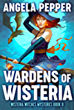 Wardens of Wisteria (Wisteria Witches Mysteries Book 8) (English Edition)
