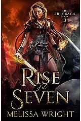 The Frey Saga Book III: Rise of the Seven Kindle Edition