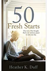 50 Fresh Starts: One verse. One thought. And a one-sentence prayer to start your day. Kindle Edition