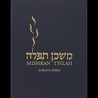 Mishkan T'filah: A Reform Siddur: Complete: Shabbat, Weekdays, and Festivals (Transliterated)