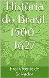 História do Brasil: 1500-1627
