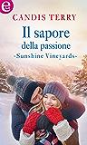 Il sapore della passione (eLit) (Sunshine Creek Vineyards Vol. 3)