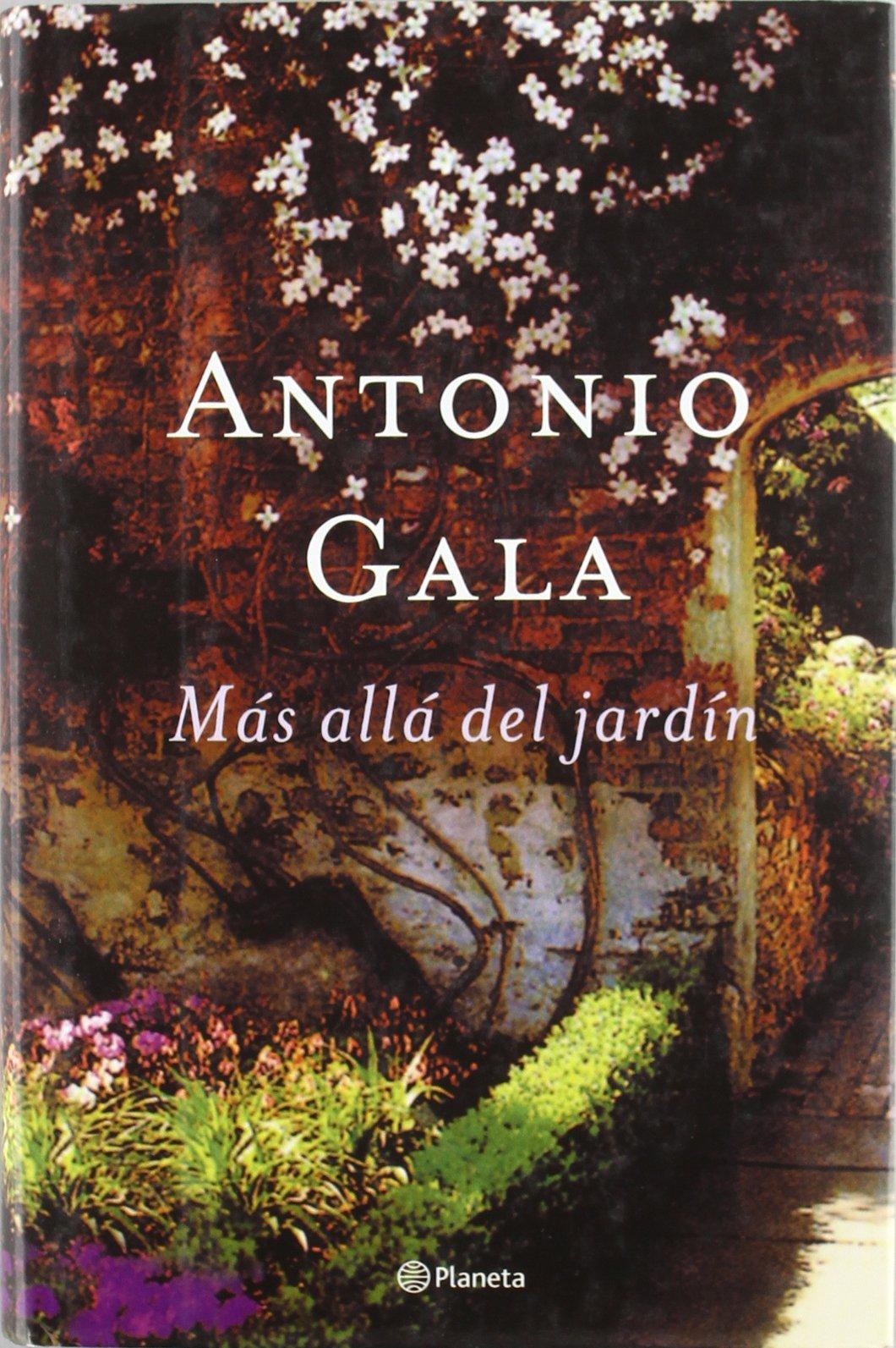 Más allá del jardín (Autores Españoles E Iberoamer.): Amazon.es: Gala, Antonio: Libros