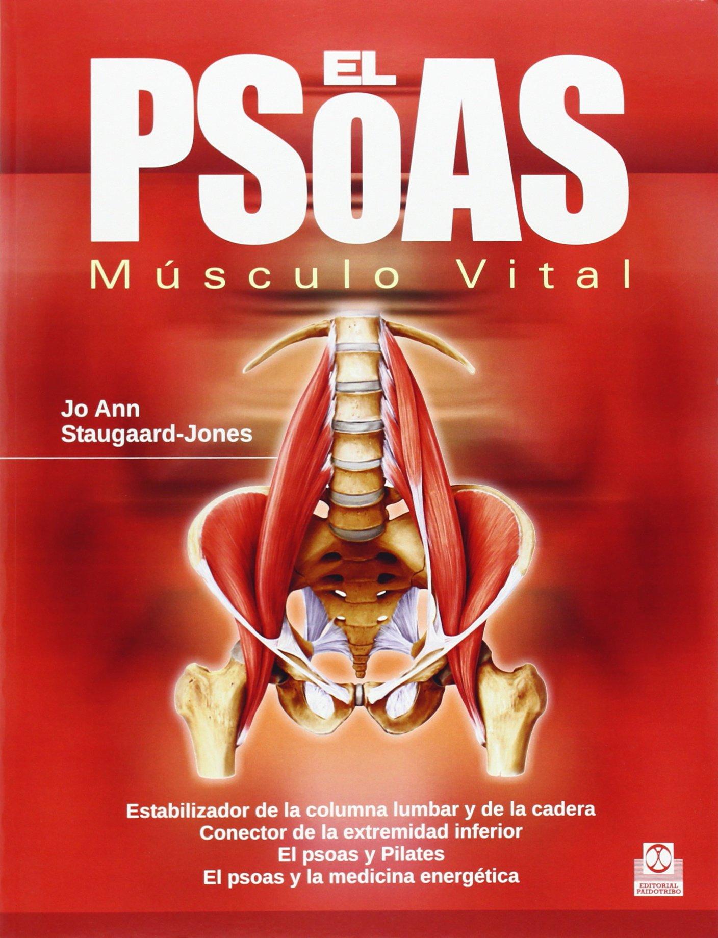 El PSOAS. Músculo Vital (Medicina): Amazon.es: Jo Ann Staugaard ...