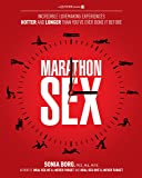 Marathon Sex: Incredible Lovemaking Experiences Hotter and Longer Than You've Ever Done It Before