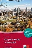 Coup de foudre à Montréal: Französische Lektüre für das 4. und 5. Lernjahr mit Online-Angebot