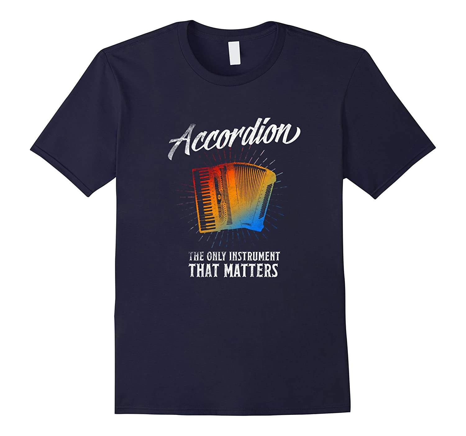 Accordion Only Instrument That Matters T shirt Players Gifts-Vaci