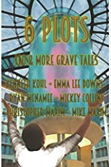 6 Plots: Leo & More Grave Tales Kindle Edition