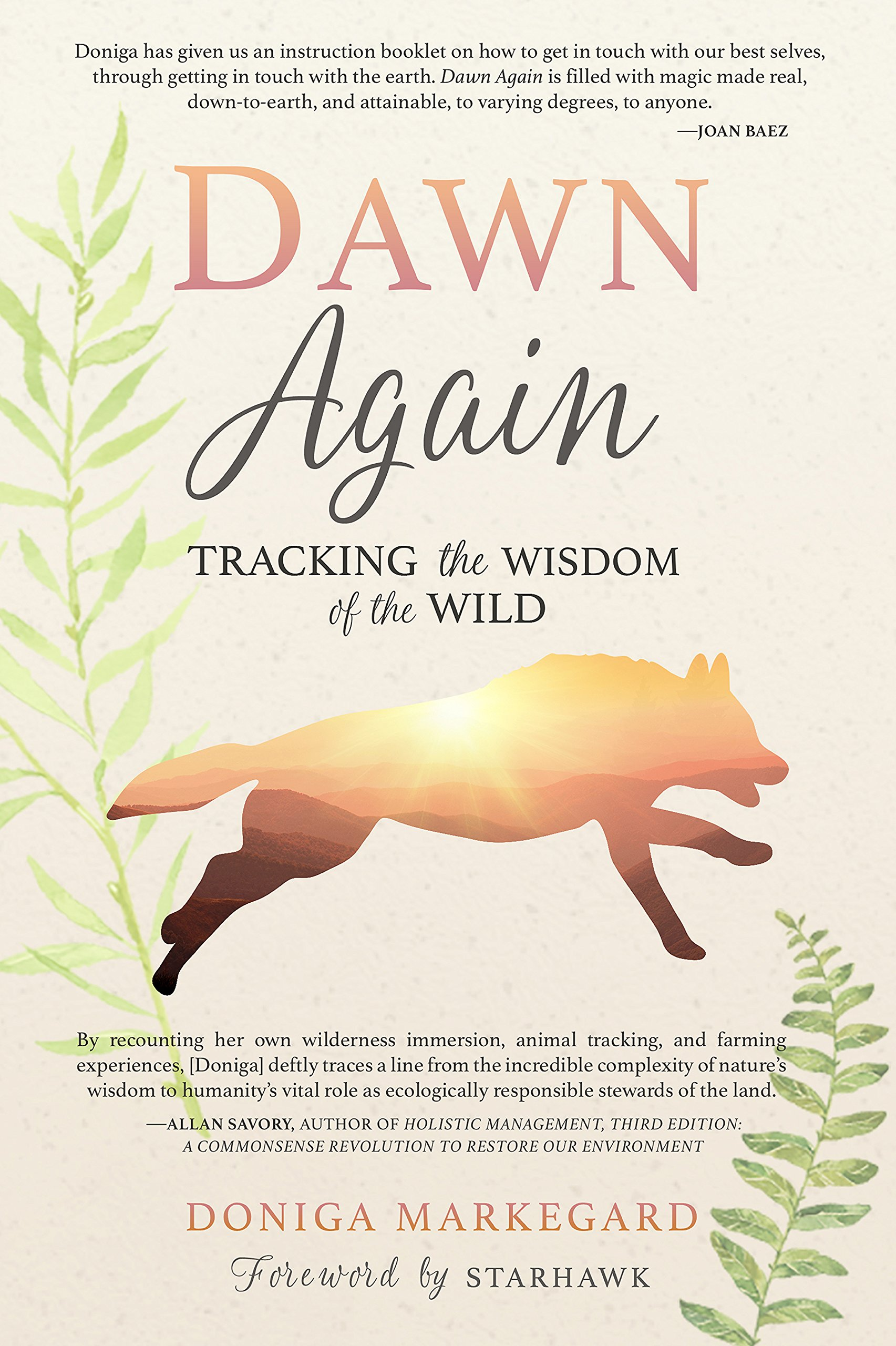 Dawn Again Tracking The Wisdom Of Wild Doniga Markegard Foreword By Starhawk 9781943370146 Amazon Books