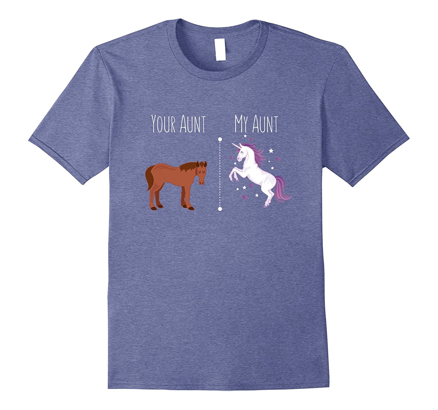 Your Aunt My Aunt Horse Unicorn Funny T-Shirt For Cool Aunt-ah my shirt one gift