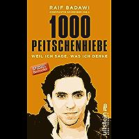1000 Peitschenhiebe: Weil ich sage, was ich denke (German Edition)