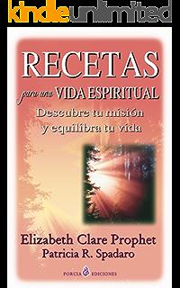 Recetas para una vida espiritual: Descubre tu mision y equilibra tu vida (Spanish Edition