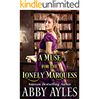 A Muse for the Lonely Marquess: A Clean & Sweet Regency Historical Romance Novel