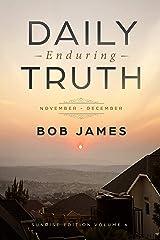 Daily Enduring Truth: November-December: Sunrise Edition, Volume 6 Kindle Edition