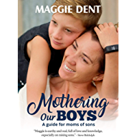 Mothering Our Boys (US Edition): A Guide for Moms of Sons