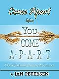 Come Apart before You Come A-p-a-r-t: A How-To Guide for Women's Retreats