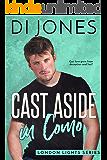 Cast Aside in Como: A Rock Star Romance (London Lights Book 3)