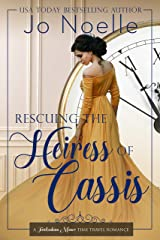 Rescuing the Heiress of Cassis (Twickenham Manor Time Travel Romance Book 4) Kindle Edition