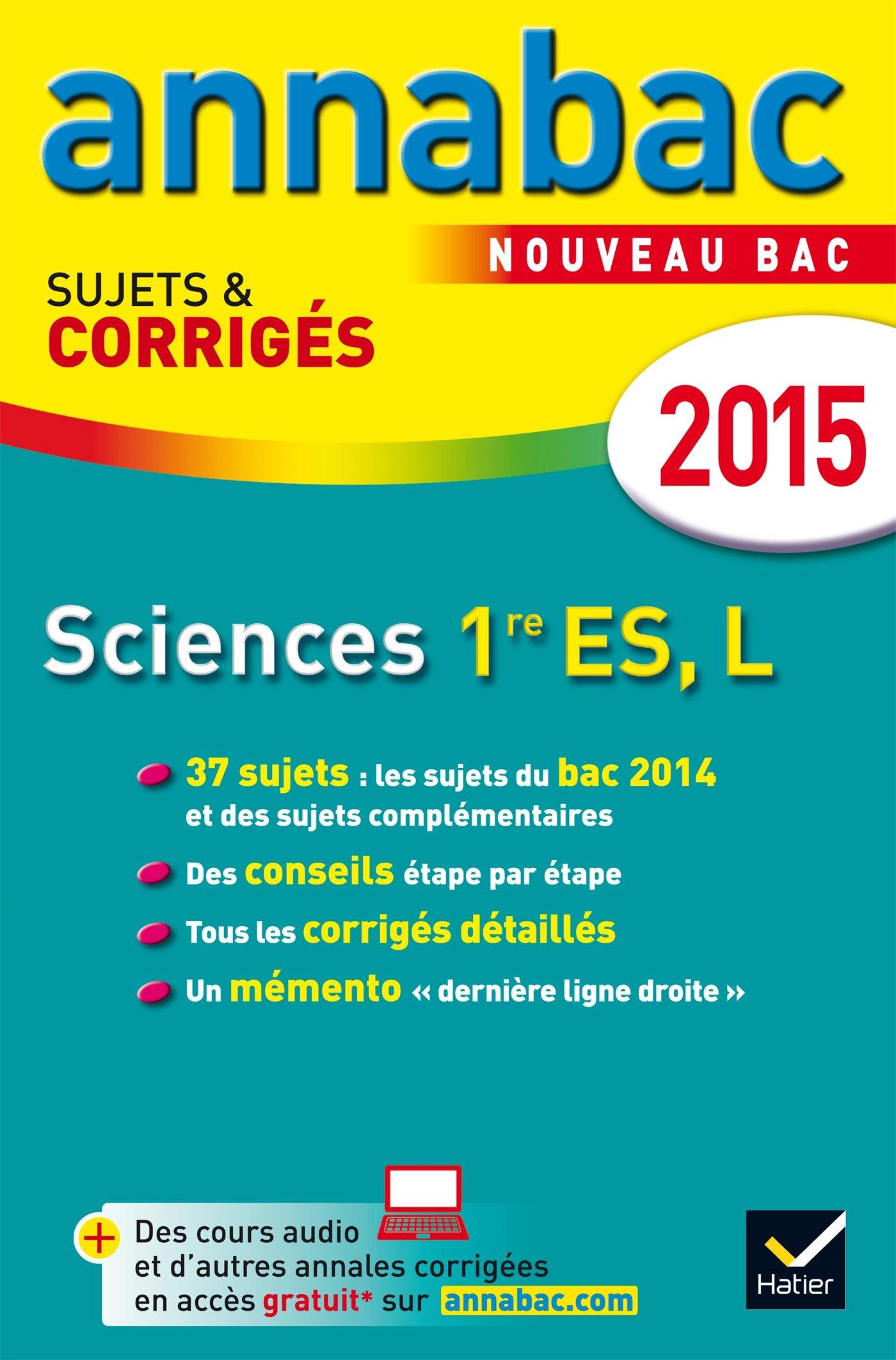 Annales Annabac 2015 Sciences 1re ES, L: sujets et corrigés du bac - Première ES, L (French) Paperback