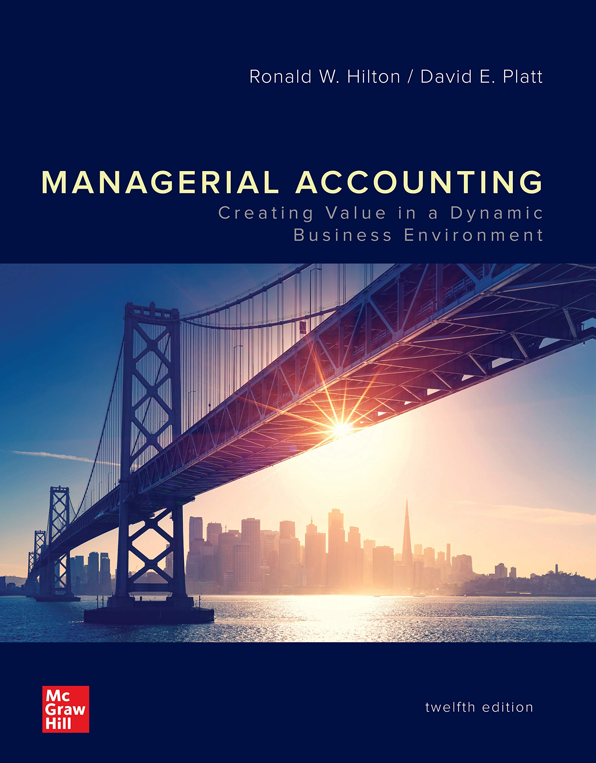 Amazon Com Managerial Accounting Creating Value In A Dynamic Business Environment Ebook Hilton Ronald Kindle Store