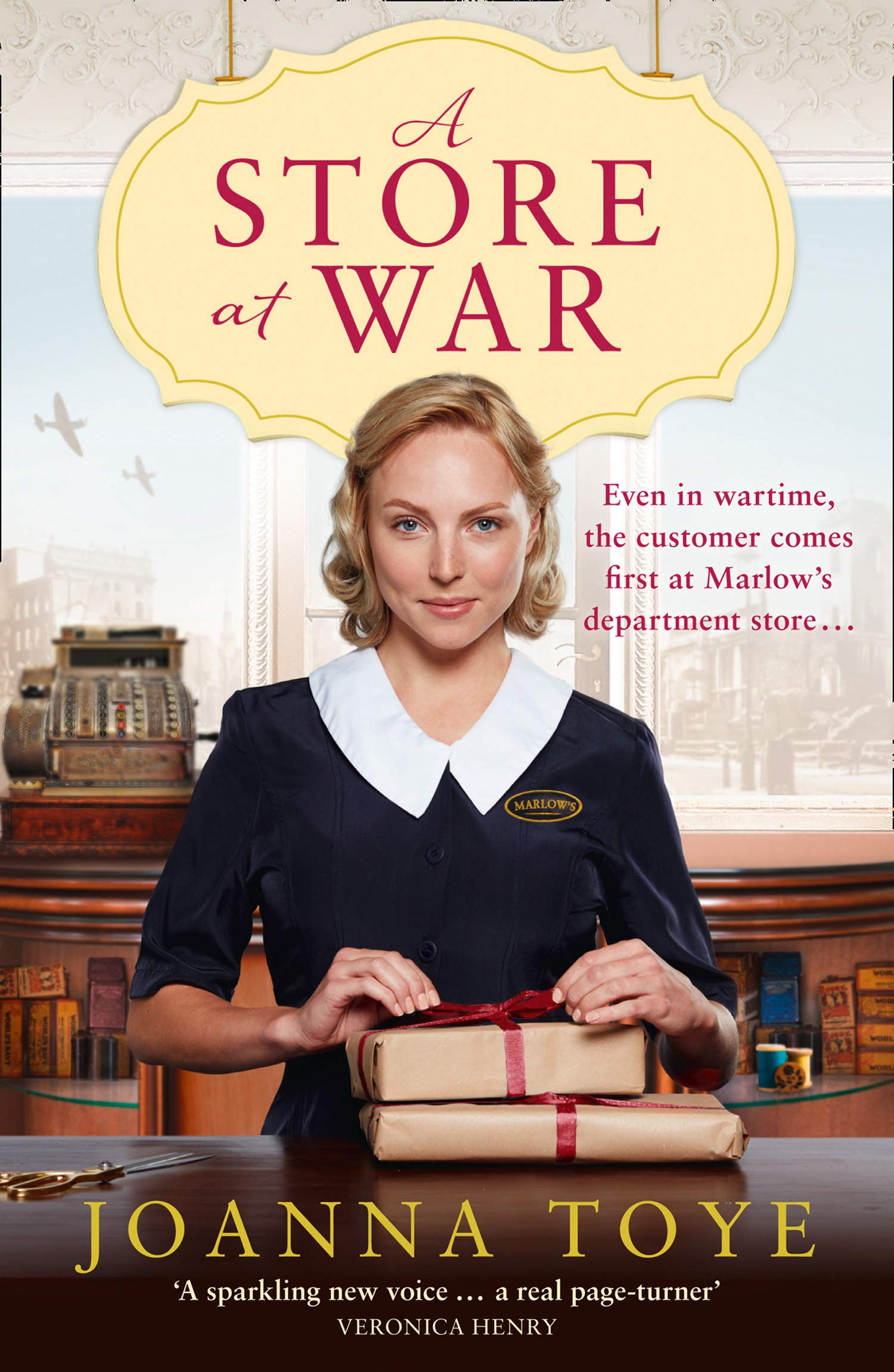 A Store at War: The First Book in a Gripping New Wartime Drama Series: Book  1: Amazon.co.uk: Toye, Joanna: 9780008298234: Books