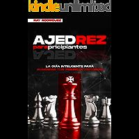 Ajedrez para Principiantes : La Guía Inteligente para Alcanzar tus Primeras Victorias (Spanish Edition) (Chess for…
