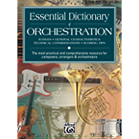 Essential Dictionary of Orchestration: The Most Practical and Comprehensive Resource for Composers, Arrangers and… book cover