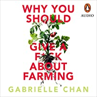 Why You Should Give a F*ck About Farming: Because You Eat
