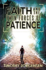 Faith and the Twin Forces of Patience Paperback