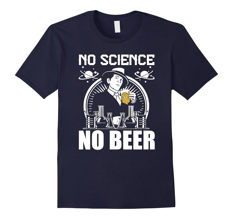 Science March No Science No Beer T-Shirt- Science T-Shirt-Vaci