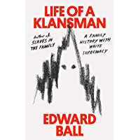 Life of a Klansman: A Family History in White Supremacy
