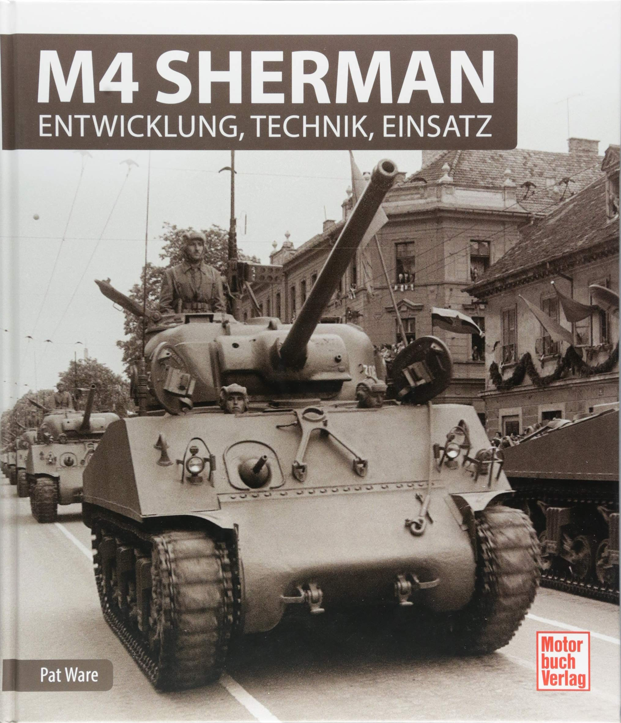 M4 Sherman: Entwicklung, Technik, Einsatz
