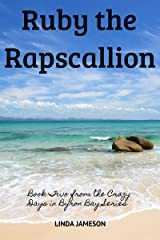 Ruby the Rapscallion (Crazy Days in Byron Bay Book 2) Kindle Edition