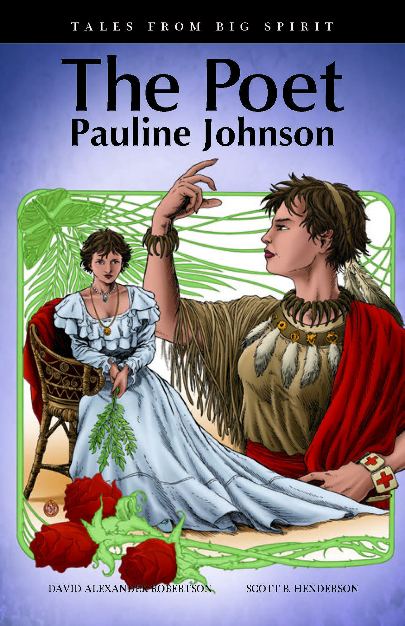 The Poet: Pauline Johnson (Tales from Big Spirit)