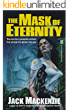 The Mask of Eternity (The Alpha Centauri/Sol Collective Book 1)