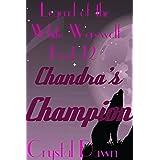 Chandra's Champion (Legend of the White Werewolf Book 12)