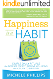 Happiness is a Habit: Simple Daily Rituals that Increase Energy, Improve Well Being, and Add Joy to Every Day