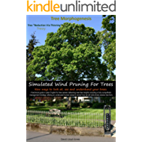Tree Morphogenesis Book 1 Reduction Via Thinning (English Edition)