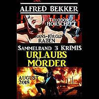 Sammelband 3 Krimis: Urlaubsmörder August 2018 (German Edition)