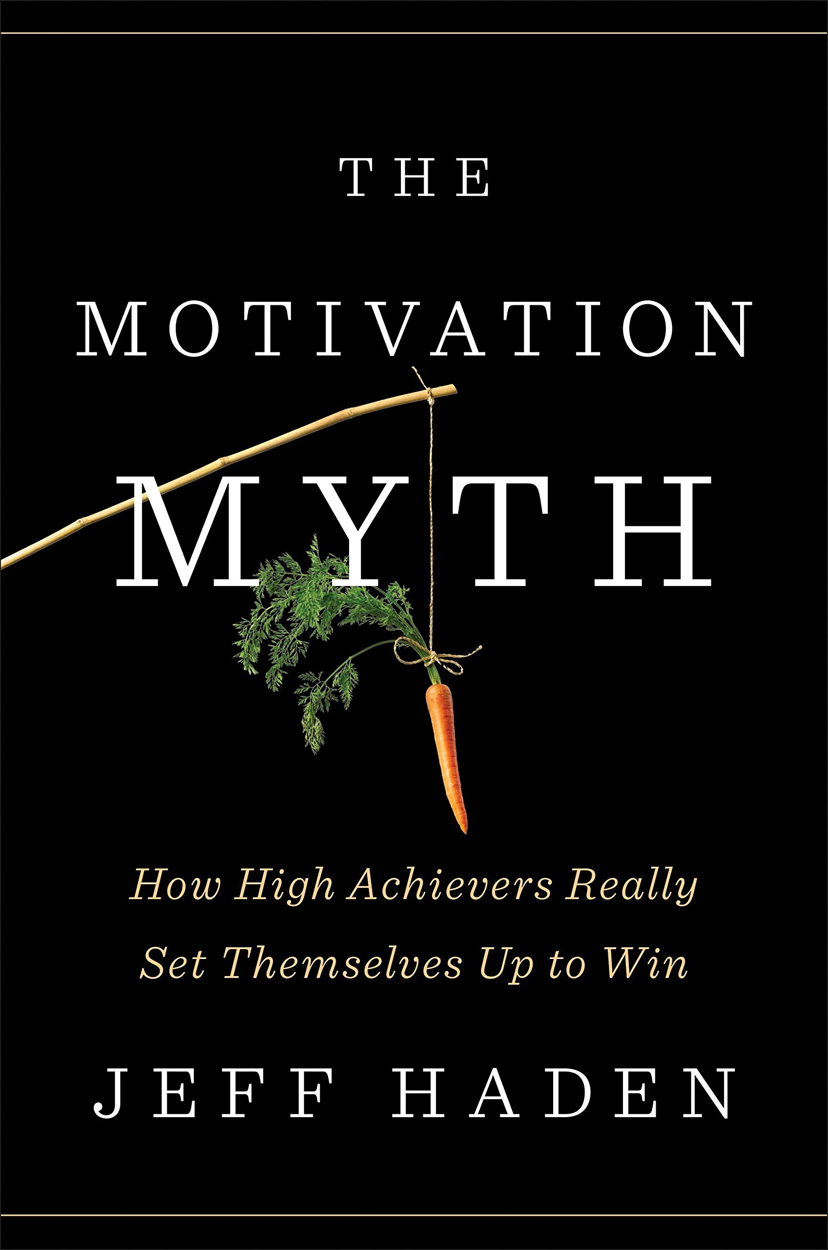 Image result for The Motivation Myth by Jeff Haden
