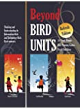 Beyond Bird Units! Thinking and Understanding in Information-Rich and Technology-Rich Environments