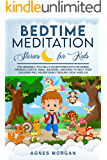 Bedtime Meditation Stories For Kids: The amazing Little Bill's adventures with his animal friends (turtle, snail, squirrel, unicorn) to help your children fall asleep easily feeling calm. Ages 2-6