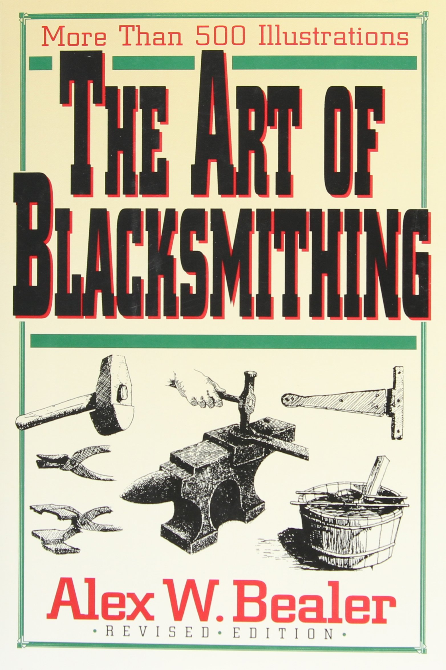 the art of blacksmithing alex bealer 9780785803959 amazon com
