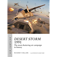 Desert Storm 1991: The most shattering air campaign in history