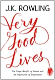 Very Good Lives: The Fringe Benefits of Failure and the Importance of Imagination (English Edition)