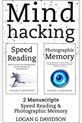 Mind Hacking: 2 Manuscripts Photographic Memory and Speed Reading Kindle Edition