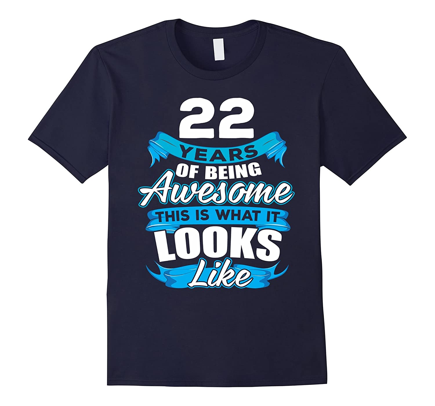 22 Years Old Being Awesome Shirt - 22nd Birthday Gift Ideas-PL