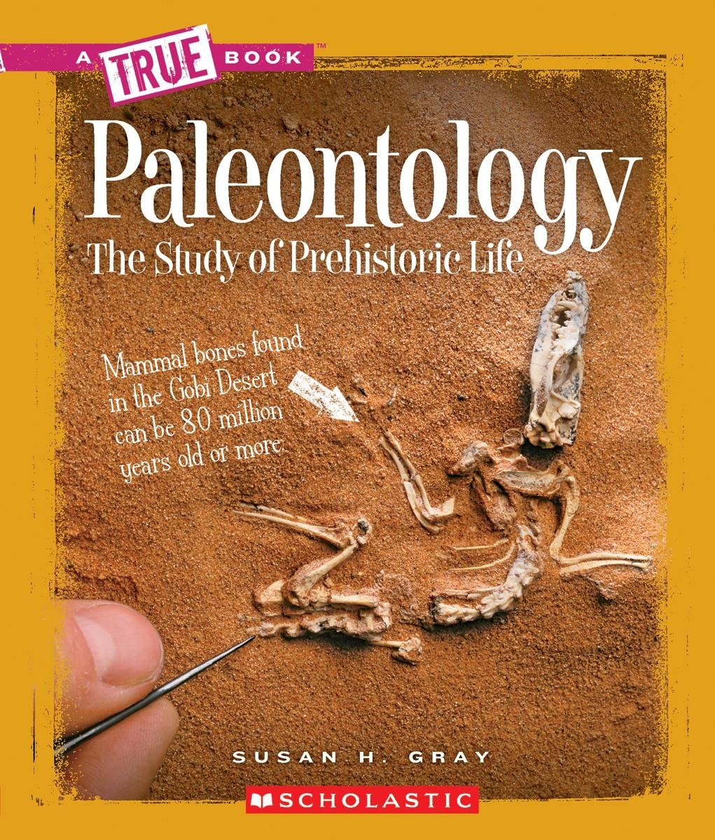 Paleontology: The Study of Prehistoric Life (True Books: Earth Science (Paperback)) ebook