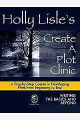 Holly Lisle's Create A Plot Clinic Kindle Edition