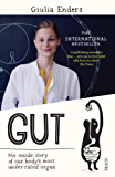 Gut: the inside story of our body's most under-rated organ